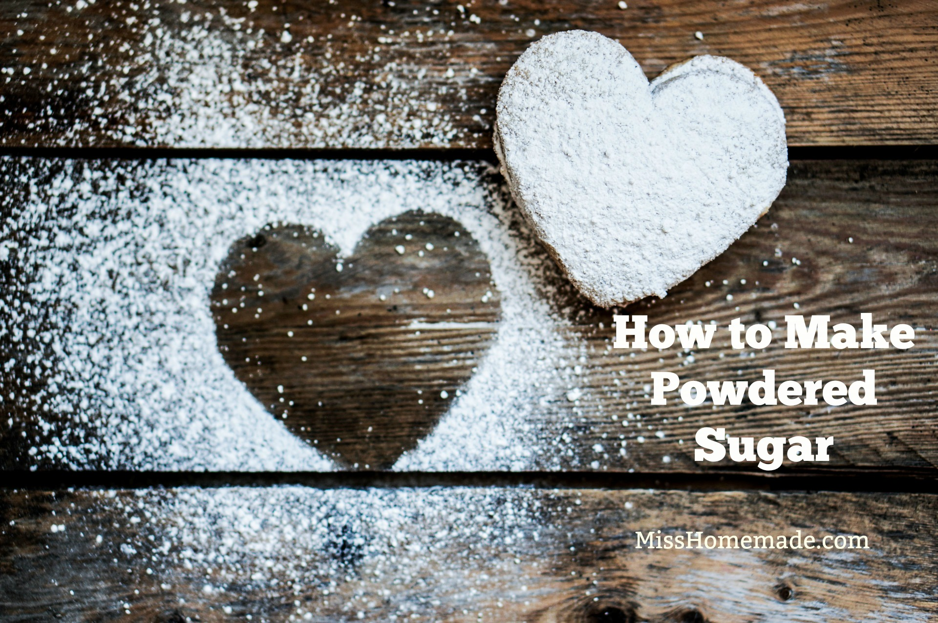 How to make Powdered Sugar at Home - this and more at MissHomemade.com