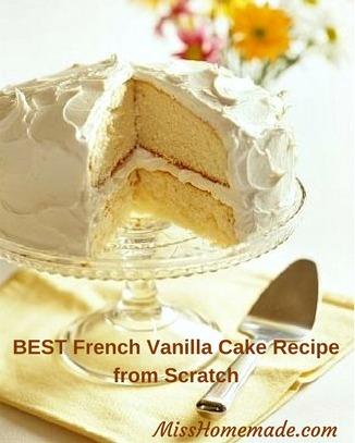 BEST French Vanilla Cake Recipe from Scratch at MissHomemade.com